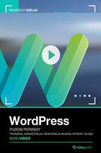 Okładka książki WordPress. Kurs video. Poziom pierwszy. Tworzenie, administracja i modyfikacja własnej witryny i bloga