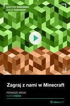 Okładka książki Zagraj z nami w Minecraft. Kurs video. Pierwsze kroki