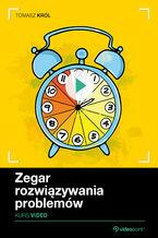Zegar Rozwiązywania Problemów. Kurs video