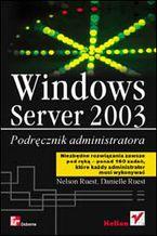 Okładka książki Windows Server 2003. Podręcznik administratora
