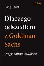 Okładka książki Drugie oblicze Wall Street, czyli dlaczego odszedłem z Goldman Sachs