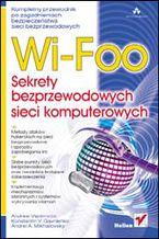 Okładka książki Wi-Foo. Sekrety bezprzewodowych sieci komputerowych