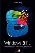 Okładka książki Windows 8 PL. Zaawansowana administracja systemem
