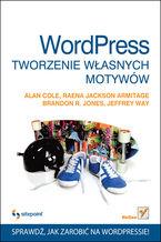 Okładka książki WordPress. Tworzenie własnych motywów