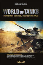 World of Tanks. Stwórz armię niszczycieli i rzuć się w wir walki!