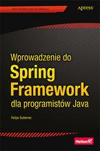 Okładka książki Wprowadzenie do Spring Framework dla programistów Java