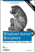 Okładka książki Windows Server. Receptury. Windows Server 2003 i Windows 2000