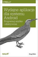 wydajne-aplikacje-dla-systemu-android-programuj-szybko-i-efektywnie-doug-sillars