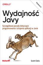 Wydajność Javy. Szczegółowe porady dotyczące programowania i strojenia aplikacji w Javie. Wydanie II