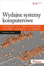 Okładka książki Wydajne systemy komputerowe. Przewodnik dla administratorów systemów lokalnych i w chmurze