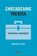 Okładka książki Zarządzanie treścią. Strategie i narzędzia