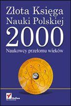 Okładka książki Złota Księga Nauki Polskiej 2000. Naukowcy Przełomu Wieków