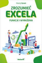 Zrozumieć Excela. Funkcje i wyrażenia