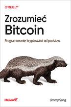 Okładka książki Zrozumieć Bitcoin. Programowanie kryptowalut od podstaw