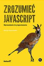 Okładka książki Zrozumieć JavaScript. Wprowadzenie do programowania