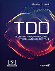 TDD. Techniki programowania sterowanego testami