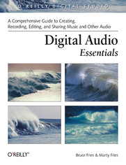 Digital Audio Essentials. A comprehensive guide to creating, recording, editing, and sharing music and other audio