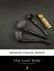 His Last Bow. Illustrated edition