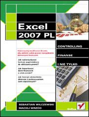 Excel 2007 w firmie. Controlling, finanse i nie tylko