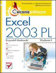 Excel 2003 PL. Ćwiczenia praktyczne. Wydanie II