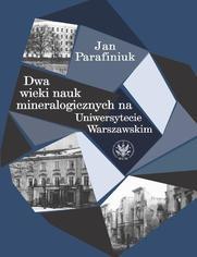 Dwa wieki nauk mineralogicznych na Uniwersytecie Warszawskim