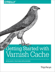 Getting Started with Varnish Cache. Accelerate Your Web Applications
