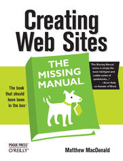 Creating Web Sites: The Missing Manual. The Missing Manual