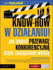 KNOW-HOW w działaniu! Jak zdobyć przewagę konkurencyjną dzięki zarządzaniu wiedzą
