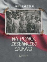 Na pomoc zesłańczej edukacji. Działalność wydawnicza Komitetu do spraw Dzieci Polskich w ZSRR (1943-1946)