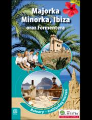 Okładka książki Majorka, Minorka, Ibiza oraz Formentera. Archipelag marzeń. Wydanie 1