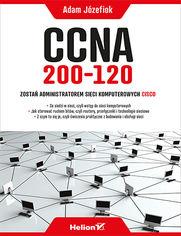 CCNA 200-120. Zostań administratorem sieci komputerowych Cisco