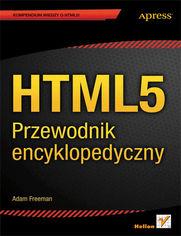 HTML5. Przewodnik encyklopedyczny