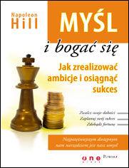 Myśl i bogać się. Jak zrealizować ambicje i osiągnąć sukces