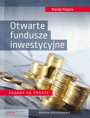 Otwarte fundusze inwestycyjne. Zasady są proste. Wydanie zaktualizowane