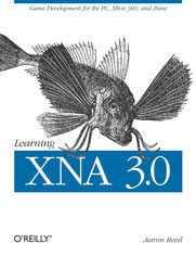 Learning XNA 3.0. XNA 3.0 Game Development for the PC, Xbox 360, and Zune