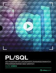 PL/SQL. Kurs video. Od podstaw do zagadnień zaawansowanych. Programowanie baz danych