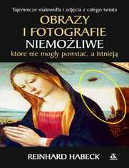 Obrazy i fotografie niemożliwe, które nie mogły powstać, a istnieją