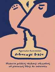 Zobaczyć łosia. Historia polskiej edukacji seksualnej od pierwszej lekcji do internetu