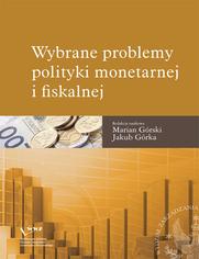 Wybrane problemy polityki monetarnej i fiskalnej