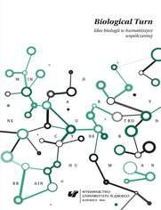 Biological Turn. Idee biologii w humanistyce współczesnej