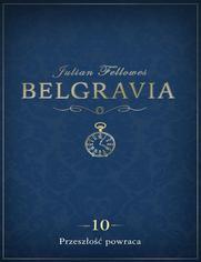 Belgravia Przeszłość powraca - odcinek 10