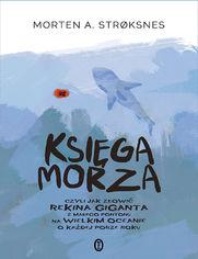 Księga morza. czyli jak złowić rekina giganta z małego pontonu na wielkim oceanie o każdej porze roku