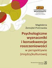 Psychologiczne wyznaczniki i konsekwencje roszczeniowości w perspektywie (między)kulturowej