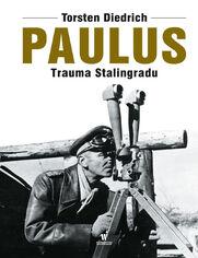 Paulus. Trauma Stalingradu
