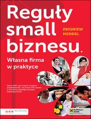 Reguły small biznesu. Własna firma w praktyce