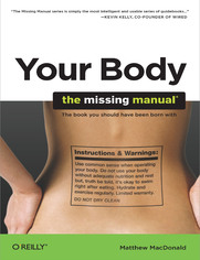 Your Body: The Missing Manual. The Missing Manual