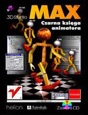 3D Studio MAX. Czarna księga animatora