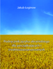 Podręcznik języka ukraińskiego dla początkujących i średniozaawansowanych