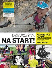 Okładka książki Dziewczyny, na start!