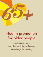 Health Promotion for Older People in Europe: Health promoters and their activities. Knowledge for training